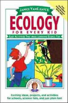 Janice VanCleaves Ecology For Every Kid
