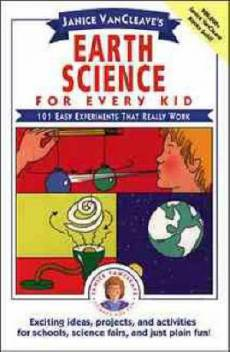 Janice VanCleaves Earth Science For Every Kid