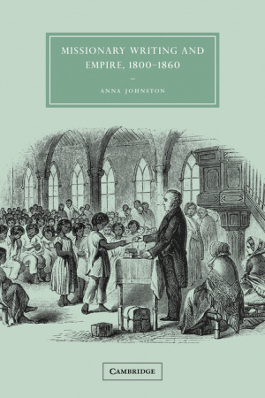 Missionary Writing and Empire, 1800 - 1860