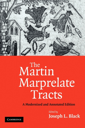 The Martin Marprelate Tracts: A Modernized and Annotated Edition