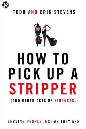 How to Pick Up a Stripper (and Other Acts of Kindness)