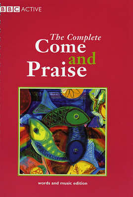 "The Complete ""Come and Praise"""