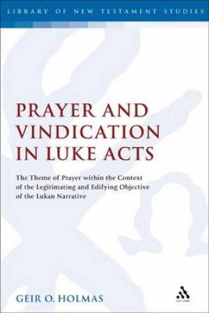 Prayer and Vindication in Luke Acts