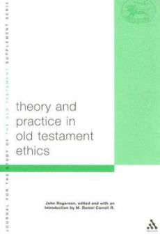Theory and Practice in Old Testament Ethics