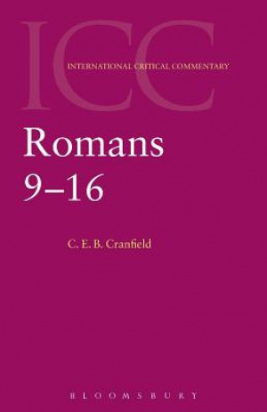 Romans 9-16 : International Critical Commentary