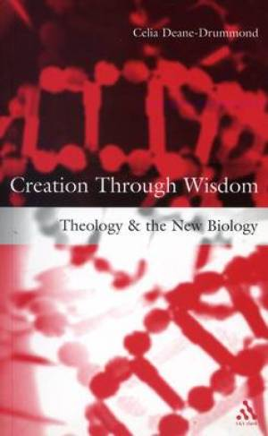 Creation Through Wisdom: Theology and the New Biology