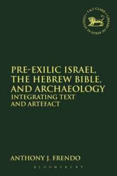 Pre-Exilic Israel, the Hebrew Bible, and Archaeology