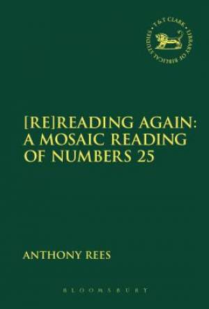 [Re]reading Again: a Mosaic Reading of Numbers 25
