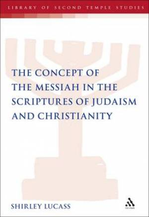 Concept of the Messiah in the Scriptures of Judaism and Chri