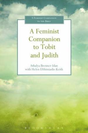 A Feminist Companion to Tobit and Judith