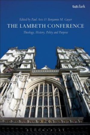 The Lambeth Conference: History, Theology and Purpose