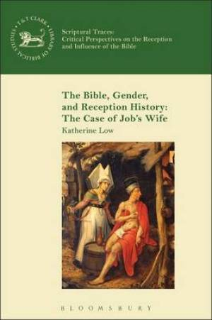 The Bible, Gender, and Reception History: The Case of Job's Wife