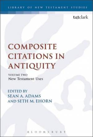 Composite Citations in Antiquity New Testament Uses