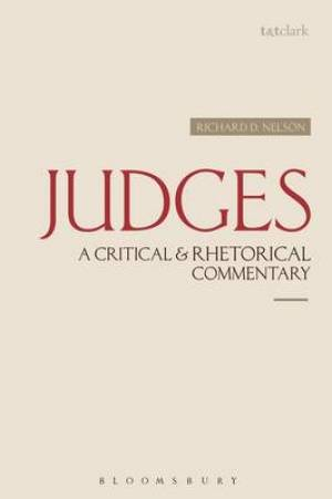 Judges: A Critical & Rhetorical Commentary
