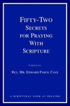 Fifty-Two Secrets for Praying with Scripture