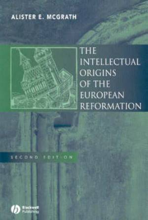 The Intellectual Origins of the European Reformation
