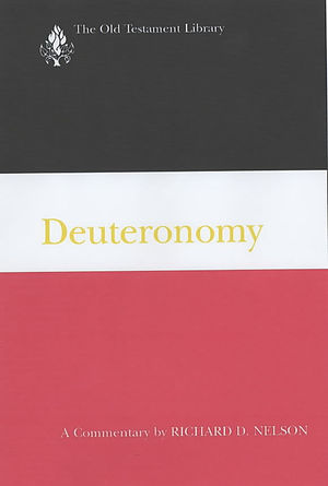 Deuteronomy: A Commentary : Old Testament Library