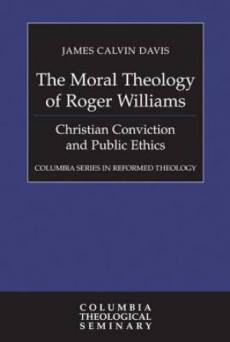 The Moral Theology of Roger Williams