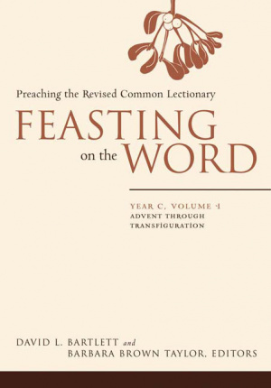 Feasting On The Word Year C Volume 1