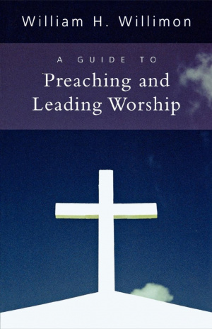 A Guide to Preaching and Leading Worship
