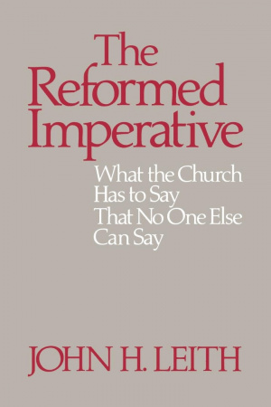 The Reformed Imperative: What the Church Has to...