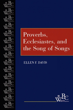 Proverbs, Ecclesiastes And The Song Of Songs