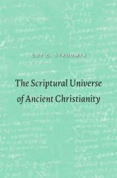 The Scriptural Universe of Ancient Christianity
