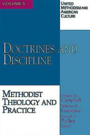 United Methodism and American Culture Volume 3 Doctrines and Discipline