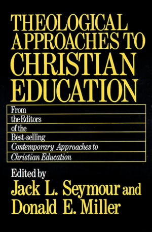 Theological Approaches to Christian Education
