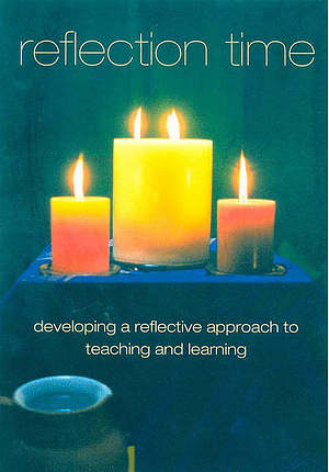 Reflection Time: Developing a Reflective Approach to Teaching and Learning