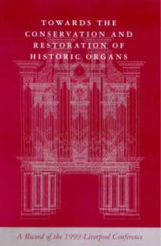 Towards the Conservation and Restoration of Historic Organs