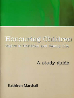 Honouring Children : Study Guide: The Human Rights of the Child in Christian Perspective