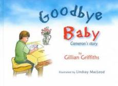 Goodbye Baby Camerons Story Hb