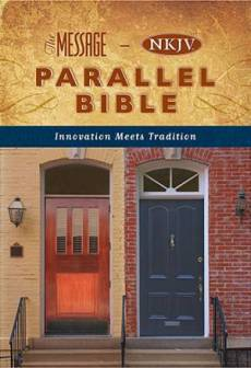NKJV / The Message Parallel Bible: Hardback