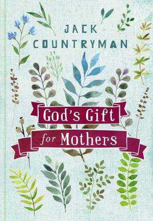God's Gift for Mothers