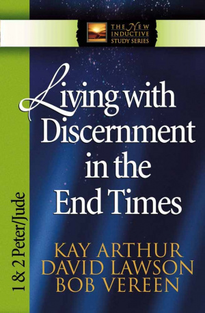 Living with Discernment in the End Times: 1 & 2 Peter and Jude