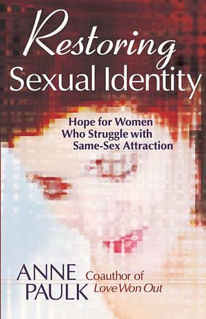 Restoring Sexual Identity: Hope for Women Who Struggle With Same-Sex Attraction