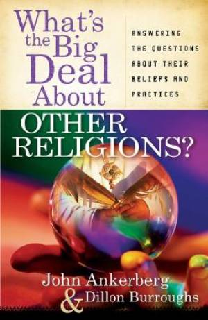 Whats The Big Deal About Other Religions