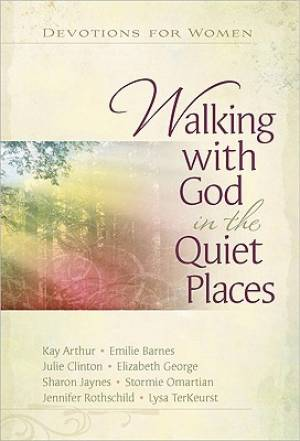 Walking With God In The Quiet Places Hb