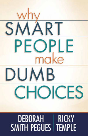 Why Smart People Make Dumb Choices Pb