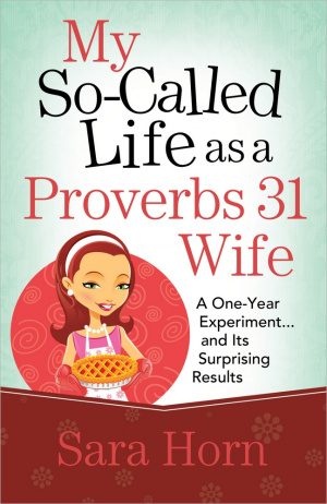 My So Called Life As A Proverbs 31 Wife