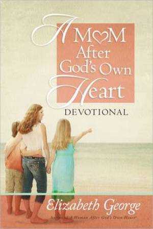 A Mum After God's Own Heart Devotional