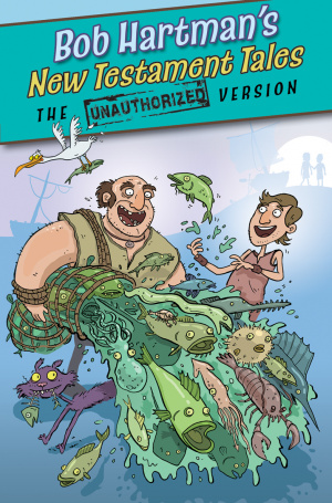 New Testament Tales: The Unauthorized Versions
