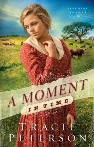 A Moment in Time : Lone Star Brides Book 2