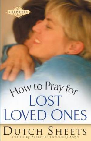 How to Pray for Lost Loved Ones