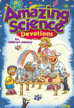 Amazing Science Devotions for Children's Ministry