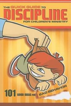 Quick Guide To Discipline For Childrens Ministry