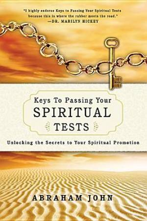 Keys To Passing Your Spiritual Tests Pb