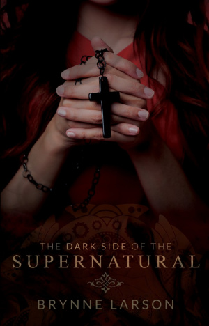 The Dark Side Of The Supernatural Paperback