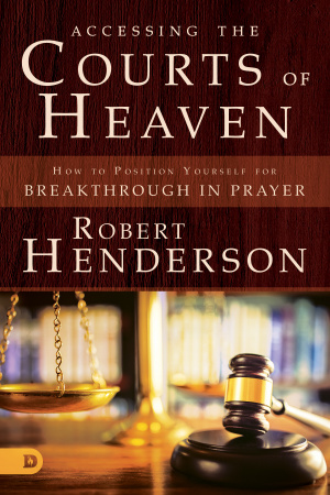 Accessing the Courts of Heaven